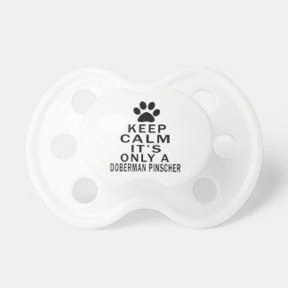 Keep Calm Its Only A Doberman Pinscher Pacifier