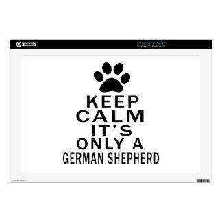"Keep Calm Its Only A German Shepherd 17"" Laptop Skins"