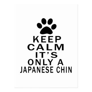Keep Calm Its Only A Japanese Chin Postcard
