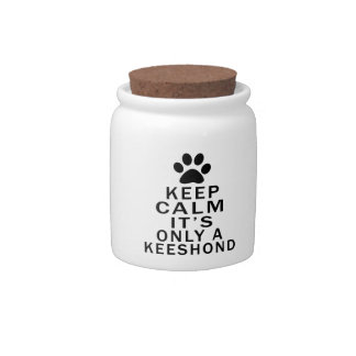 Keep Calm Its Only A Keeshond Candy Jars
