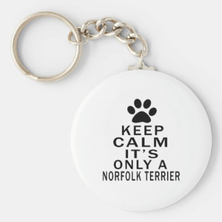 Keep Calm Its Only A Norfolk Terrier Basic Round Button Keychain