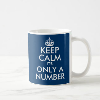 Keep calm it's only a number 45th Birthday mug