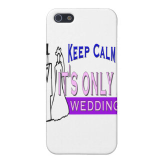 Keep Calm It's Only A Wedding Cover For iPhone SE/5/5s