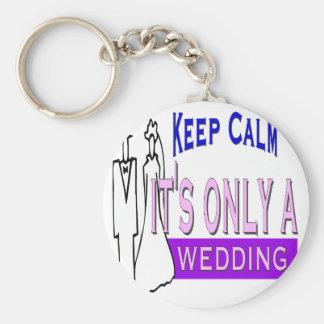 Keep Calm It's Only A Wedding Keychain