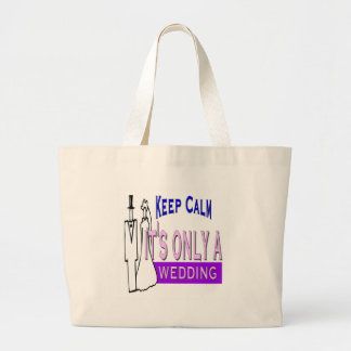 Keep Calm It's Only A Wedding Large Tote Bag