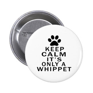 Keep Calm Its Only A Whippet 2 Inch Round Button