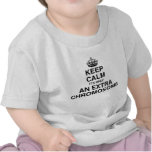 Keep Calm - it's only an extra chromosome T Shirts