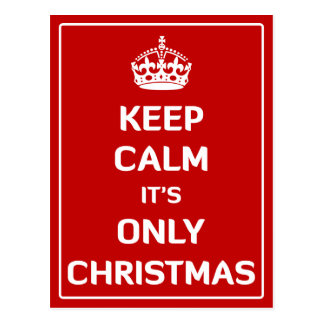 Keep Calm It's Only Christmas Postcard