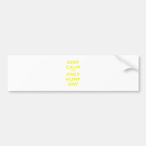 Keep Calm Its Only Hump Day Car Bumper Sticker