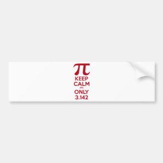 Keep Calm It's Only Pi Bumper Sticker