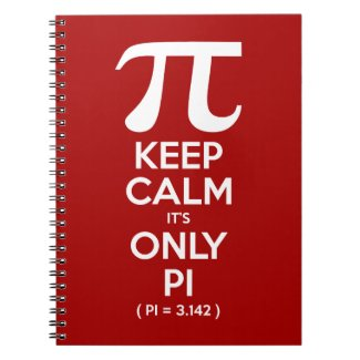 Keep Calm It's Only Pi (Pi = 3.142) Notebooks