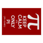 Keep Calm It's Only Pi (Pi = 3.142) Poster