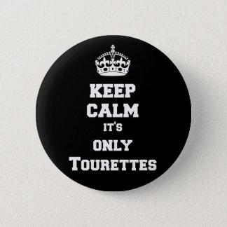 Keep calm it's only Tourettes Pinback Button