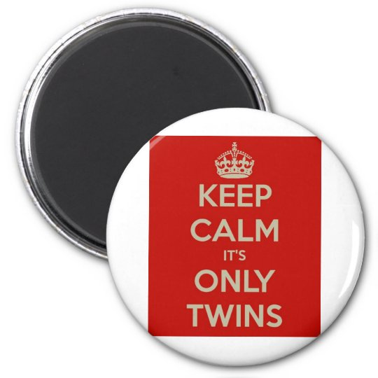 Keep Calm It's Only Twins Magnet