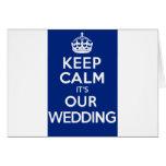 KEEP CALM its OUR WEDDING (blue) Greeting Card