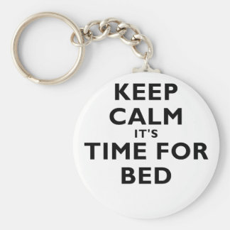 Keep Calm Its Time For Bed Keychains