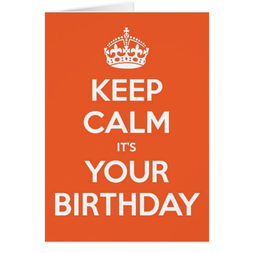 Keep Calm It's Your Birthday - Orange Cards