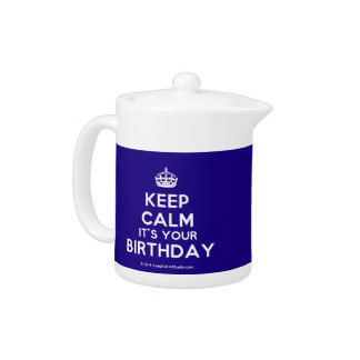 Keep Calm It's Your Birthday Teapot