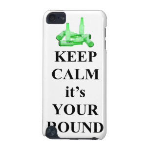 Keep calm it's your round iPod touch (5th generation) case