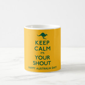 Keep Calm It's Your Shout Australian Coffee Mug