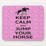 Keep Calm & Jump Your Horse Mouse Pads