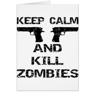 Keep Calm & Kill Zombies Greeting Cards