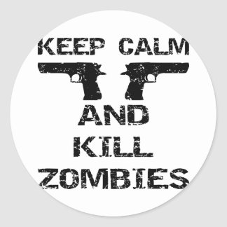 Keep Calm & Kill Zombies Classic Round Sticker