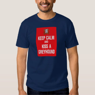 Keep Calm Kiss Greyhound Tees