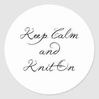 Keep Calm Knit On Classic Round Sticker