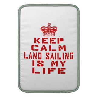 Keep calm Land Sailing is my life Sleeve For MacBook Air