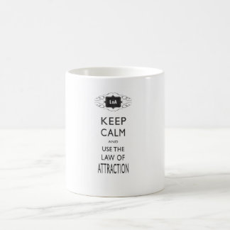 Keep Calm - Law of Attraction Coffee Mug