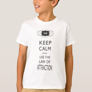 Keep Calm - Law of Attraction Kid's T-Shirt