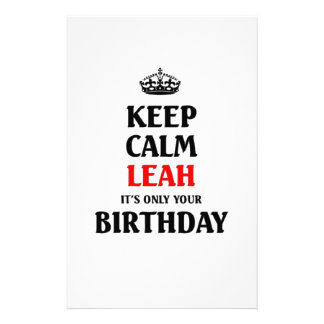 Keep calm leah its only your birthday stationery