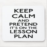Keep Calm Lesson Plan Mousepads