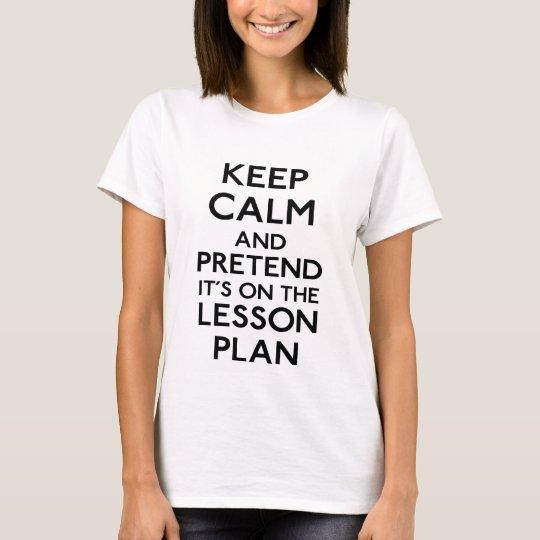 Keep Calm Lesson Plan T-Shirt