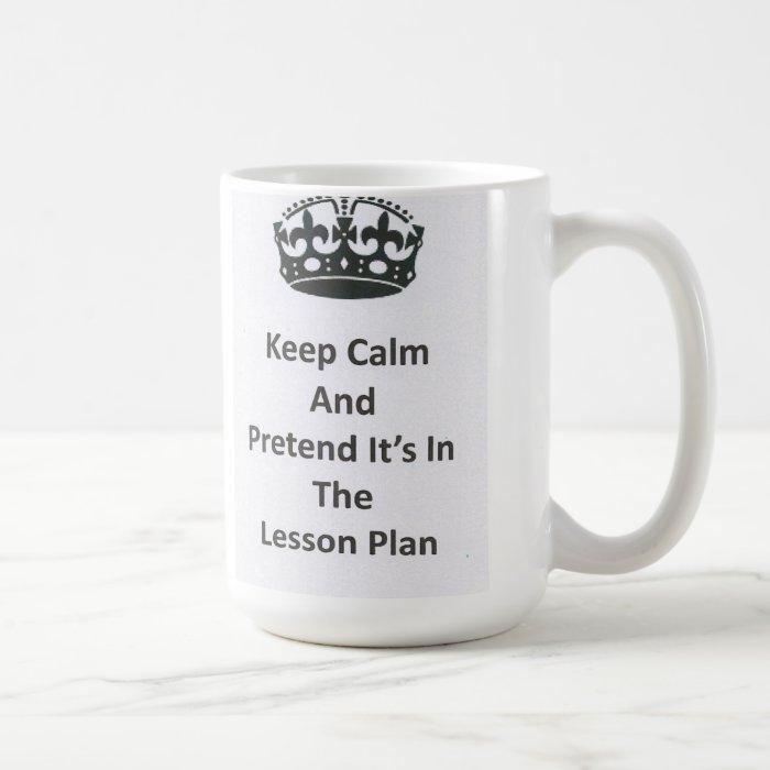 Keep Calm Lesson Plan Teacher Mug