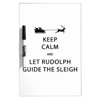Keep Calm Let Rudolph Guide Sleigh Dry Erase Board