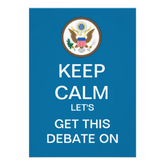 KEEP CALM Let s Get This Debate On Invitation