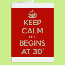 Keep calm life begins at 30 card