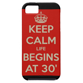 Keep calm life begins at 30 iPhone 5 case