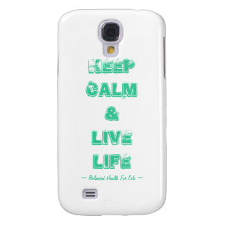 Keep Calm & Live Life Galaxy Phone Case