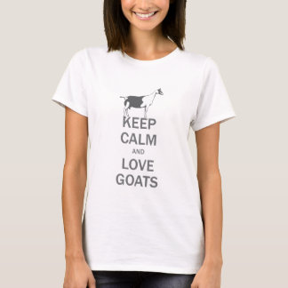 Keep Calm Love Goats Alpine Dairy Goat T-Shirt