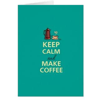 Keep Calm & Make Coffee Greeting Card