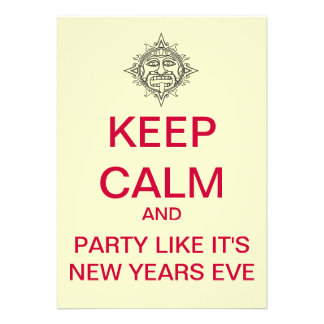 KEEP CALM Mayan New Years Eve Party Invitations