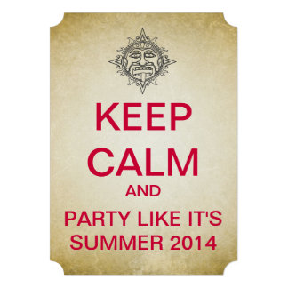 KEEP CALM Mayan Summer 2014 Ticket Style Invite