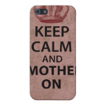 Keep Calm & Mother On iPhone 5 Case