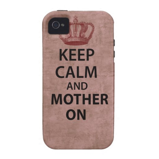 Keep Calm & Mother On Vibe iPhone 4 Covers