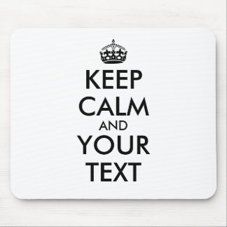 Keep Calm Mousepad Add Your Own Words and Color