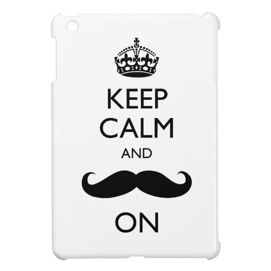 Keep Calm Mustache On iPad Mini Case Savvy Glossy