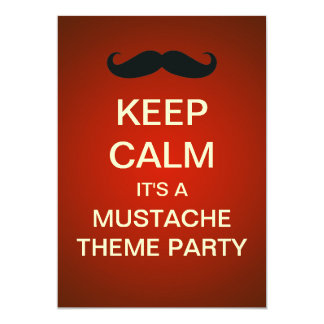 Keep Calm Mustache Theme Party Custom Invitation